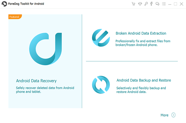 FoneDog Toolkitの実行-Android Data Recovery